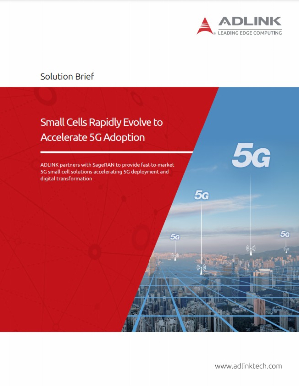 Small Cells Rapidly Evolve to Accelerate 5G Adoption