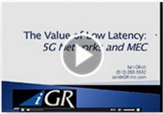 On Demand Webinar​&nbsp;<br />The Value of Low Latency: 5G Networks and MEC