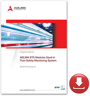 Resources<br />ADLINK ETX Modules Used in Train Safety Monitoring System