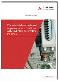 Resources<br />ATX industrial motherboards empower various functions in the industrial automation solutions